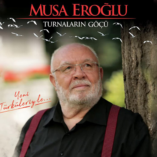 """Musa Eroğlu : """" Turnaların Göçü """" Albümü"""